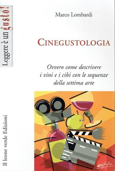 Cinegustologia : ovvero come descrivere i vini e i cibi con le sequenze della settima arte