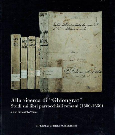 Alla ricerca di Ghiongrat : studi sui libri parrocchiali romani