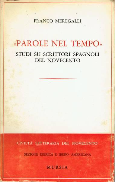 Parole nel tempo : studi su scrittori spagnoli del Novecento