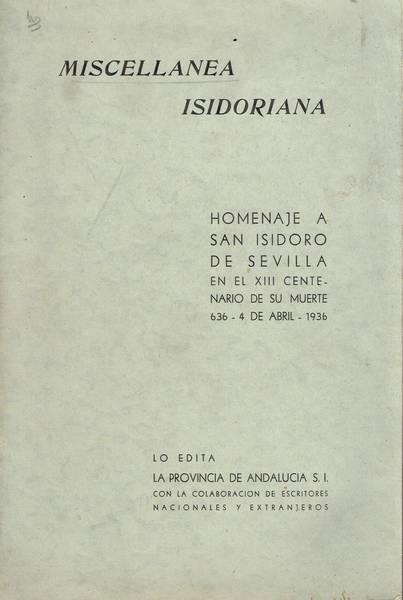 Miscellanea isidoriana : homenaje a S. Isidoro de Sevilla en el 13. centenario de su muerte