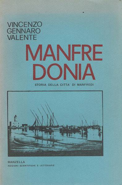 Manfredonia : storia della città di Manfredi