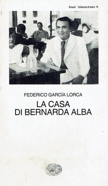 La casa di Bernarda Alba : tragedia in tre atti