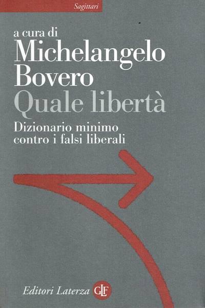 Quale libertà : dizionario minimo contro i falsi liberali