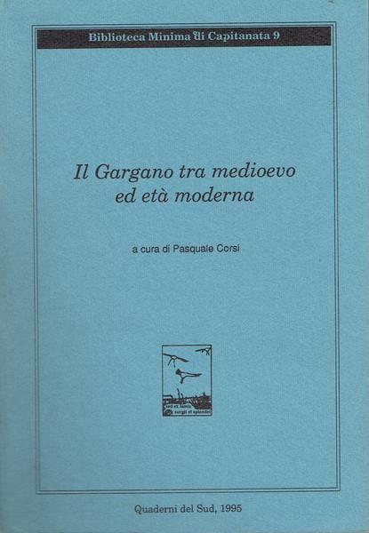 Il Gargano tra Medioevo ed Eta moderna