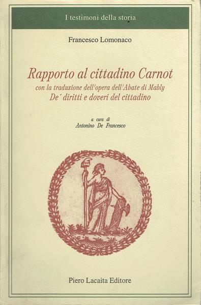 Rapporto al cittadino Carnot : preceduto dalla traduzione dei Droits et devoirs du citoyen di Gabriel Bonnot de Mably