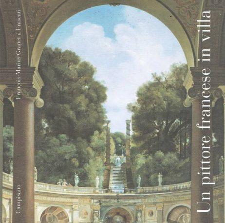 Un pittore francese in villa: François-Marius Granet a Frascati
