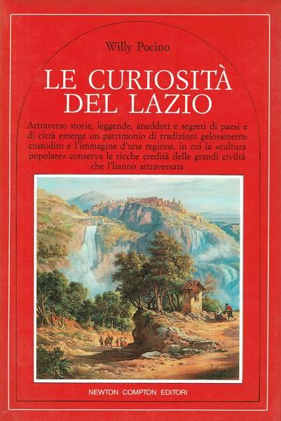 Le curiosita del Lazio : attraverso storie