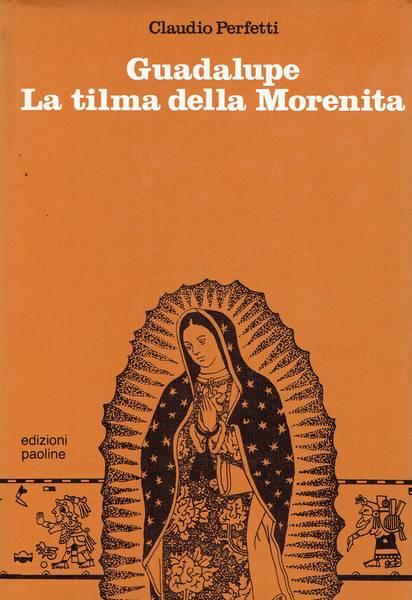 Guadalupe : la tilma della Morenita (Messico 1531)