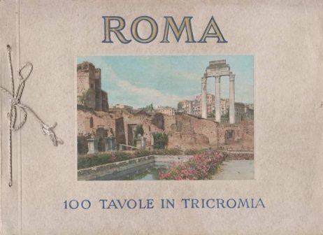Ricordo di Roma : 100 tavole a colori dal vero ( 100 Tavole in tricromia)