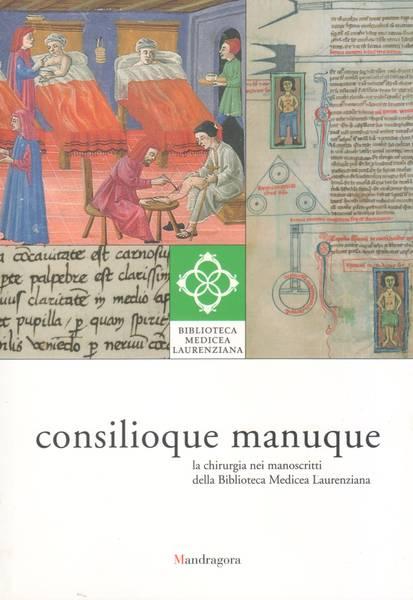 Consilioque manuque: la chirurgia nei manoscritti della Biblioteca Medicea Laurenziana