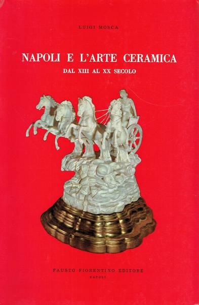Napoli e l'arte ceramica dal 13. al 20. secolo
