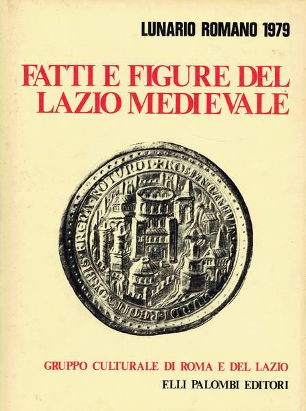 Lunario romano 1979: Fatti e figure del Lazio Medievale