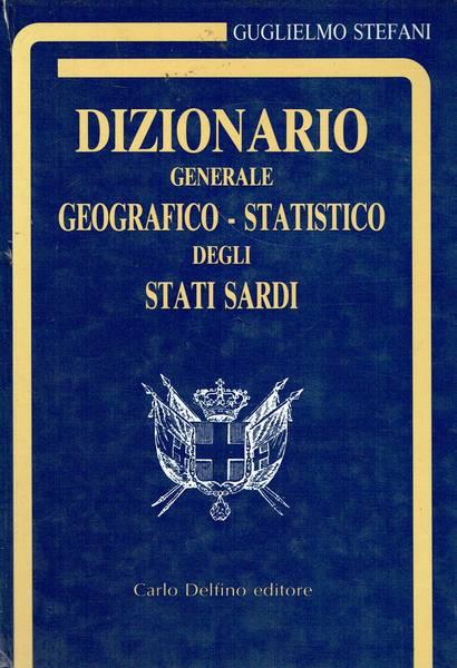 Dizionario generale geografico statistico degli stati sardi