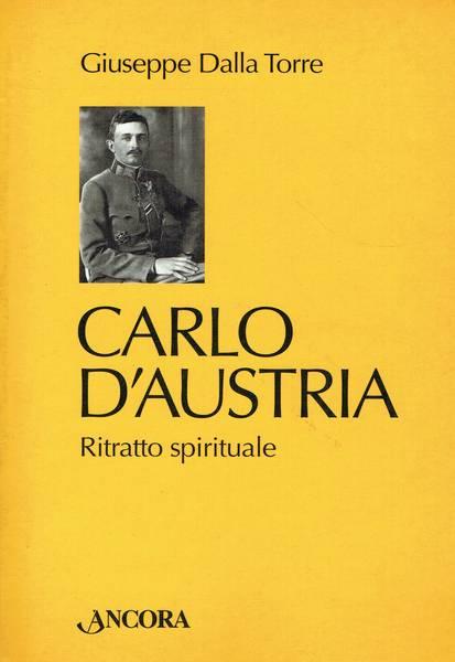 Carlo d'Austria : ritratto spirituale