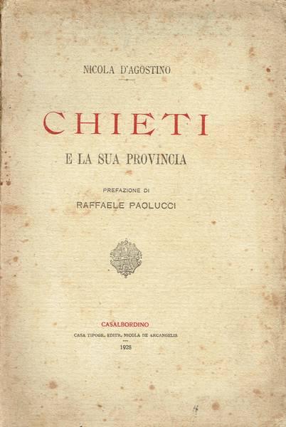 Chieti e la sua provincia : Prefazione di Raffaele Paolucci