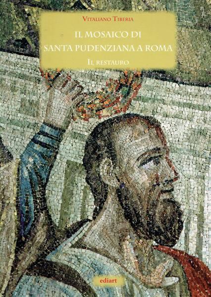 Il mosaico di Santa Pudenziana a Roma : il restauro