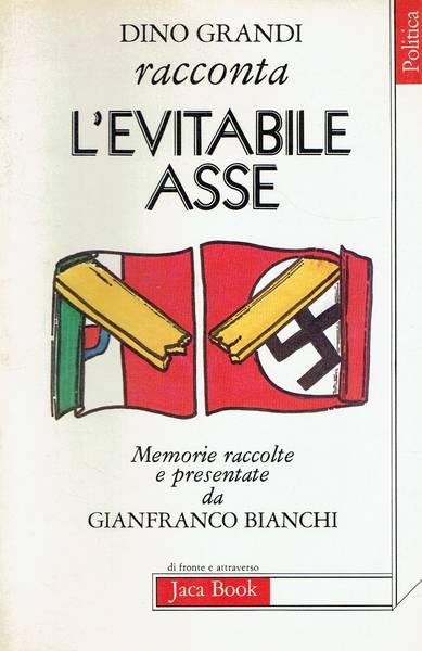 Dino Grandi racconta l'evitabile Asse