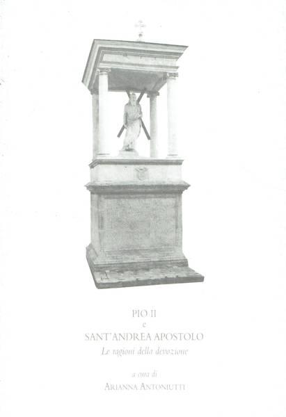 Pio 2. e Sant'Andrea apostolo : le ragioni della devozione