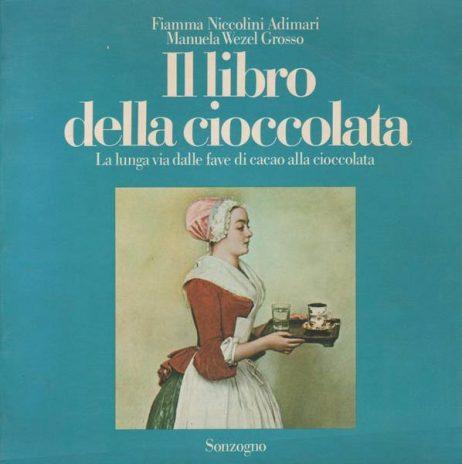 Il libro della cioccolata : la lunga via dalle fave di cacao alla cioccolata