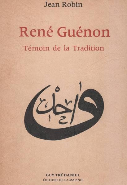 René Guénon : témoin de la tradition
