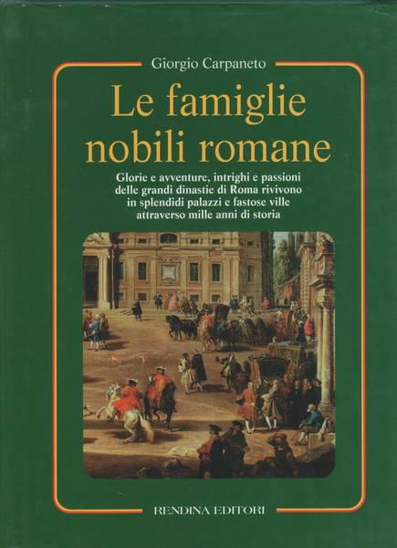 Le famiglie nobili romane : glorie e avventure