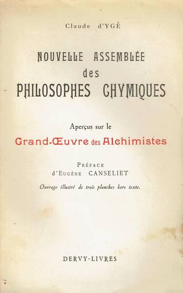 Nouvelle assemblée des philosophes chymiques : aperçus sur le Grand-Oeuvre des Alchimistes