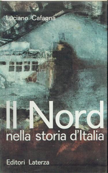 Il nord nella storia d'Italia : antologia politica dell'Italia industriale