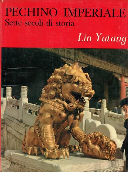 Pechino imperiale : sette secoli di storia