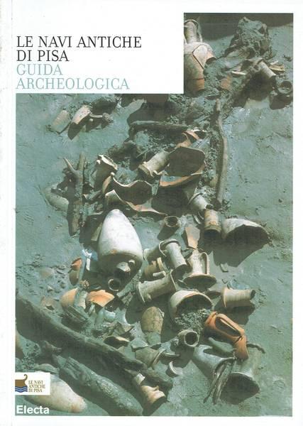 Le navi antiche di Pisa : guida archeologica