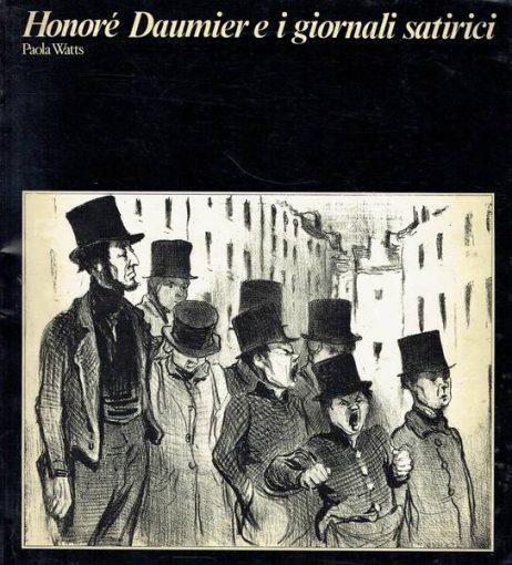 Honoré Daumier e i giornali satirici : 130 litografie