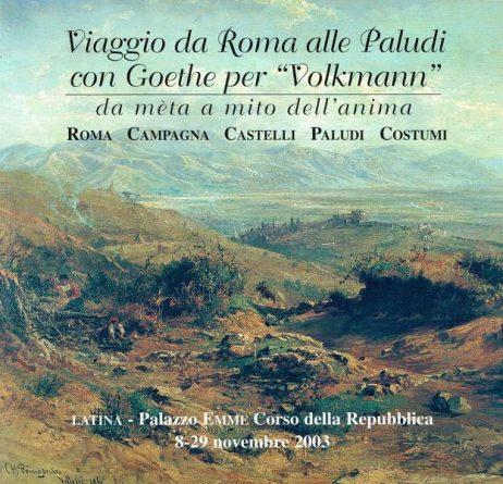 """Viaggio da Roma alle Paludi con Goethe per """"Volkmann"""" : da mèta a mito dell'anima"""