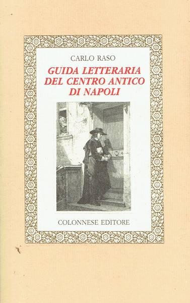 Guida letteraria del centro antico di Napoli