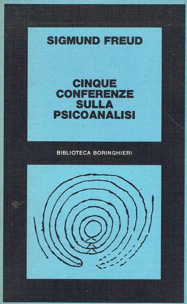 Cinque conferenze sulla psicoanalisi : 1909