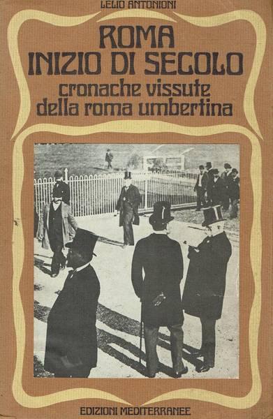 Roma inizio secolo : cronache vissute della Roma umbertina
