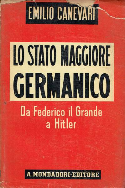 Lo stato maggiore germanico : da Federico il grande a Hitler