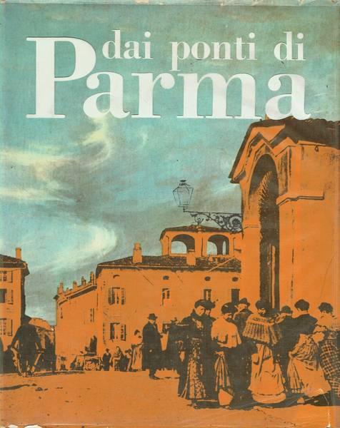 Dai ponti di Parma : storia