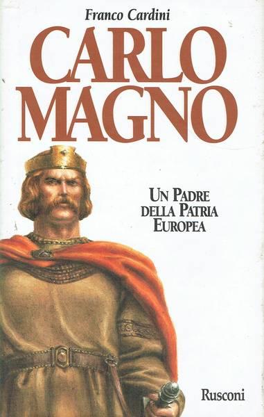 Carlomagno : un padre della patria europea