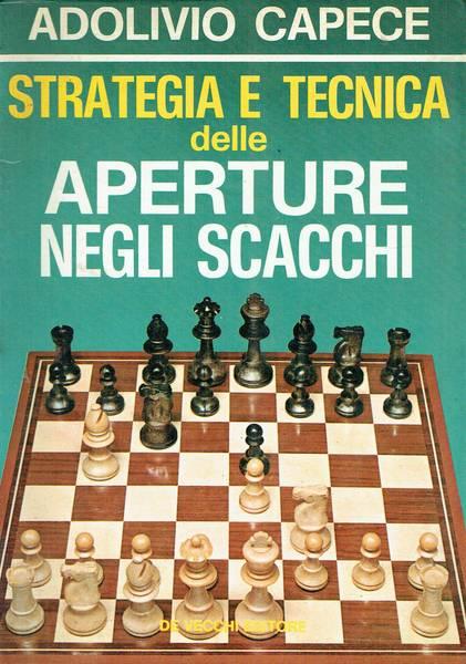 Strategia e tecnica delle aperture negli scacchi