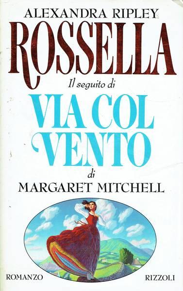 Rossella : il seguito di Via col vento di Margaret Mitchell