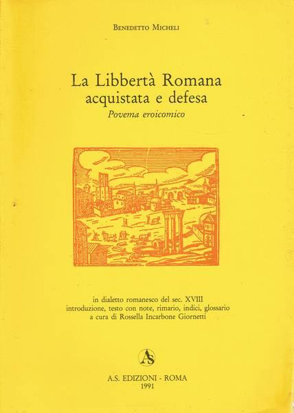 La libbertà romana acquistata e defesa : povema eroicomico