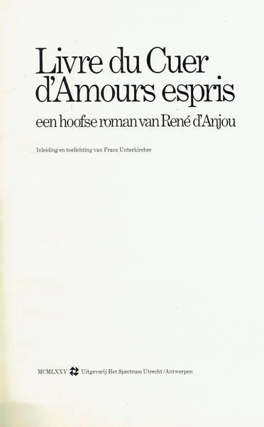 Livre du cuer d'amours espris: een hoofse roman van René d'Anjou