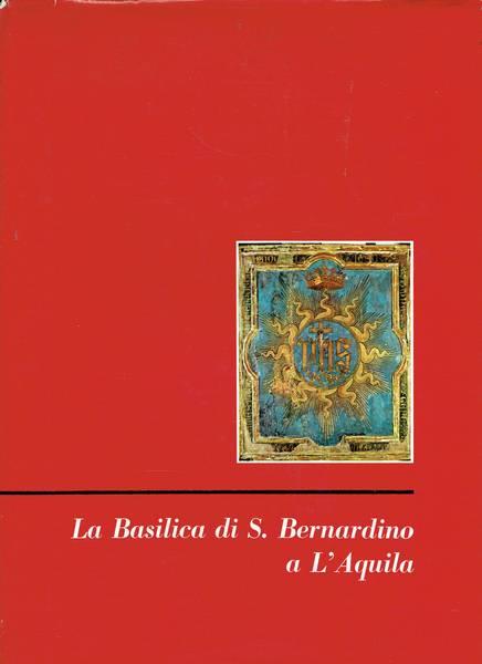 La Basilica di S. Bernardino a L'Aquila