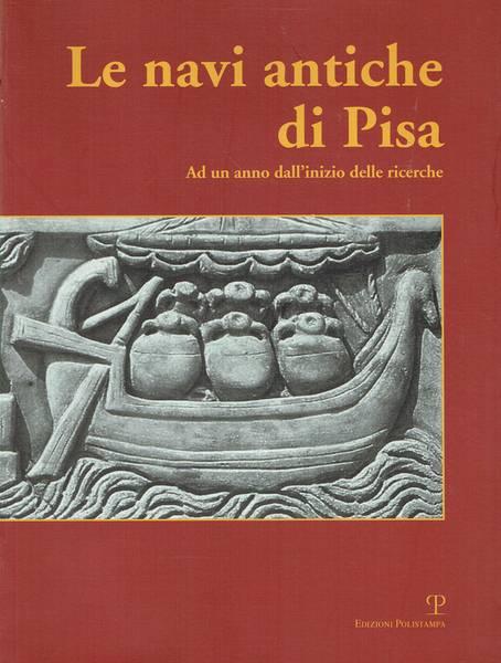 Le navi antiche di Pisa: ad un anno dall'inizio delle ricerche