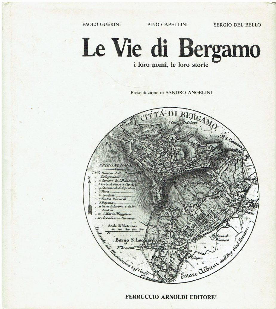 Le vie di Bergamo : i loro nomi