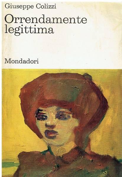Orrendamente legittima : romanzo
