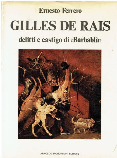 Gilles de Rais : delitti e castigo di Barbablù