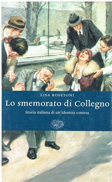 Lo smemorato di Collegno : storia italiana di un'identità contesa