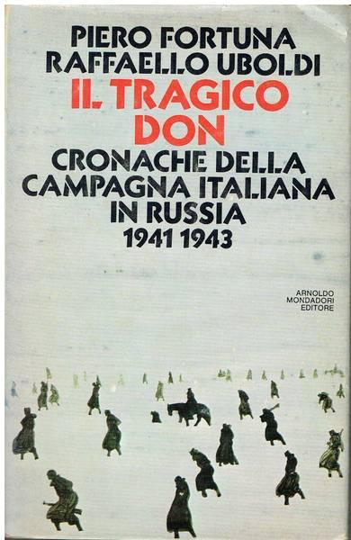 Il tragico Don : cronache della campagna italiana in Russia