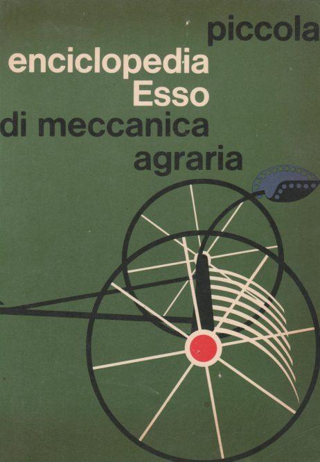 Piccola enciclopedia di meccanica agraria