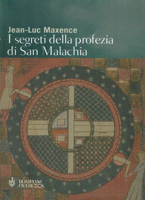 I segreti della profezia di san Malachia : misteri e destini dei papi